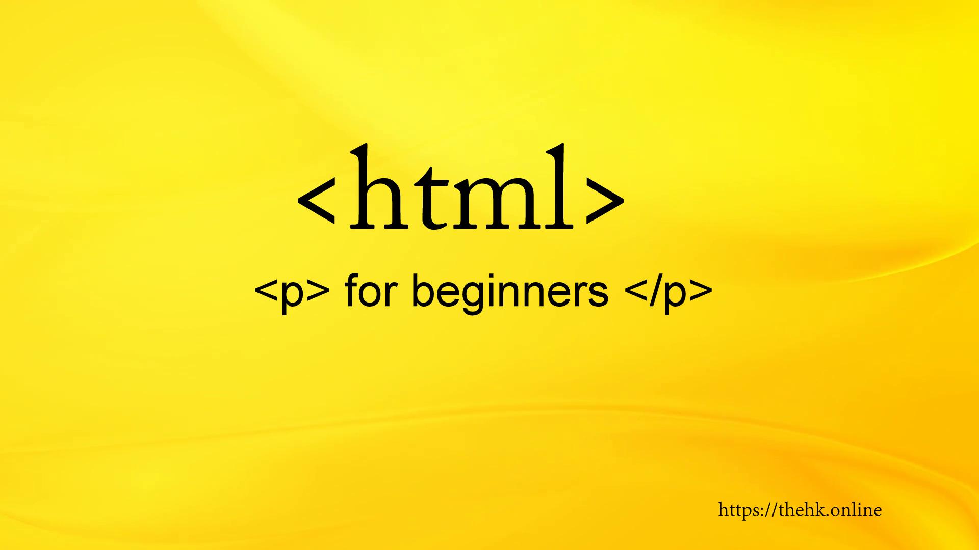 Html tutorial for beginners step by step procedure the hk online baditri Gallery